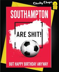 Southampton are shit Birthday Card