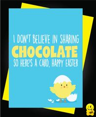 Easter Card - I don't believe in sharing chocolate so here's a card - happy easter E9
