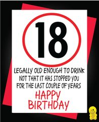 Funny Birthday Cards - 18th Birthday legally old enough to drink C265