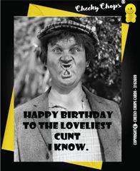 Birthday Card - The loveliest Cunt I know - C56