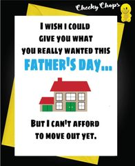 """I wish i could give you what you really wanted this father's day... But I can't afford to move out yet."" F32"