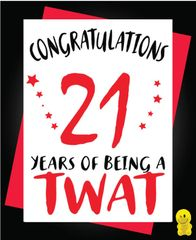 Funny Birthday Cards - 21st 21 years of being a twat C267