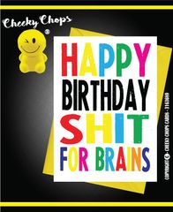 Happy Birthday Shit For Brains - C936
