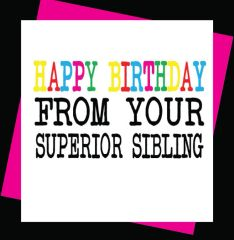 Happy Birthday From your superior sibling (GIRL02)