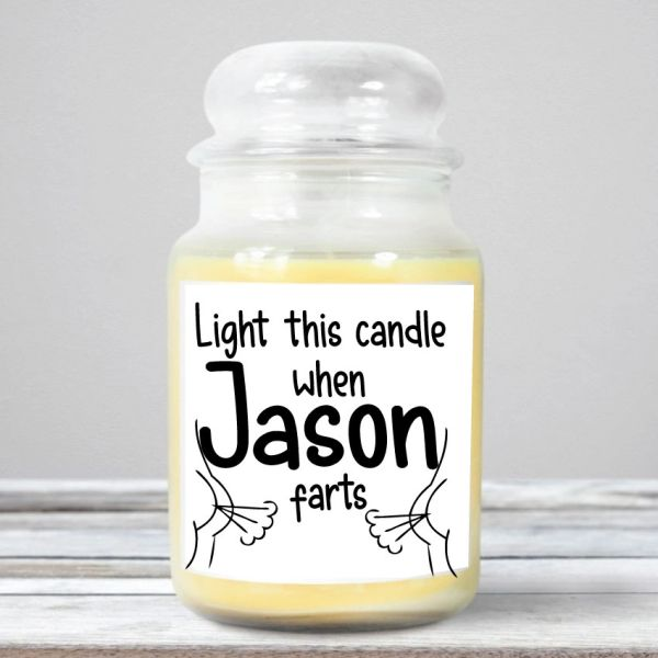 PERSONALISED - Light this candle when (YOUR NAME) farts - Wanky Candle