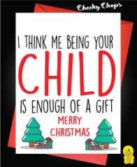Being your child is gift enough XM147