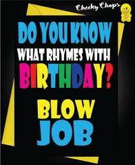 Do you know what Rhymes with Birthday - Blow Job C69