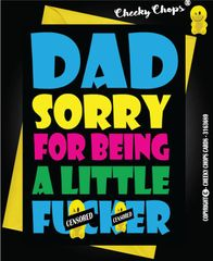 Dad Sorry for being a little Fucker - F19