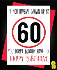 Funny Birthday Cards - If you haven't grown up by 60 you don't have to C262