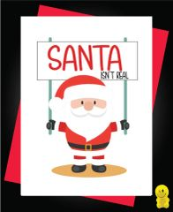 Funny Christmas Cards - Santa Isn't Real XM118
