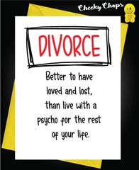#DIVORCE* Better to have loved and lost, than live with a psycho for the rest of your life. D2