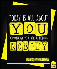 Today is all about you, tomorrow you are a boring nobody c340