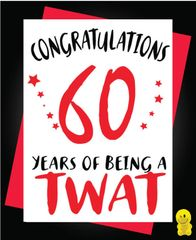 Funny Birthday Cards - 60th 60 years of being a twat C271
