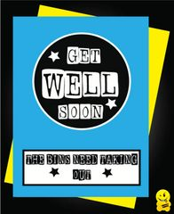 Get well card - Get well soon the bins need taking out G9