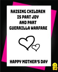 Raising children is part joy and part guerrilla warfare. Happy Mothers Day M53