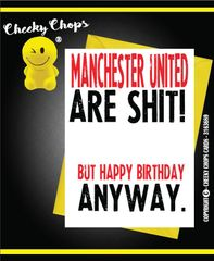 Manchester United are Sh*t Joke Football Birthday Card Humour Funny Rude