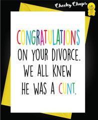 Congratulations on your divorce, we all knew he was a cunt D3