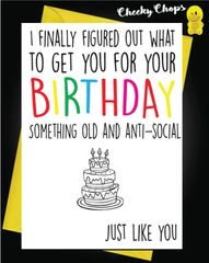 Birthday Card - Old and Anti-Social FF08