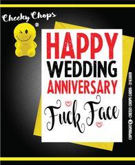 Happy Wedding Anniversary - Fuck Face A1