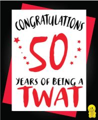 Funny Birthday Cards - 50th 50 years of being a twat C270