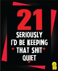 Funny Birthday Cards - 21 Keeping that shit quiet C194