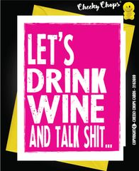Let's drink wine and talk shit - C8