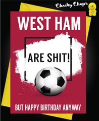 West ham are shit Birthday Card