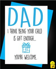 I think being your child is gift enough F26