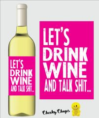 Funny Rude Wine Label Let's drink wine and talk shit WL04