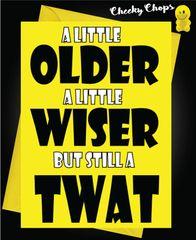 Older wiser still a twat C70