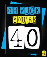 40th Birthday Male Oh Fuck C277