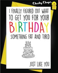 Birthday Card - Fat and Tired FF11