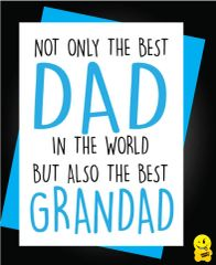 NOT ONLY THE BEST DAD IN THE WORLD BUT ALSO THE BEST GRANDAD F31