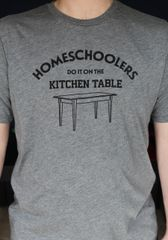 Homeschoolers Do It on the Kitchen Table Tee