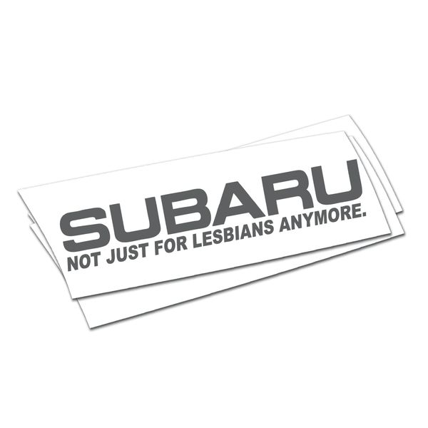 Subaru not just for lesbians anymore Sticker