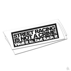 street racing is not a crime sticker
