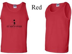 It Ain't Over Masculine Ultra Cotton Tank Top