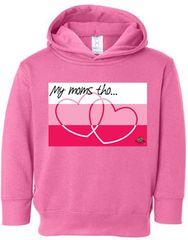 My Moms Toddler Pullover Fleece Hooded Sweatshirt