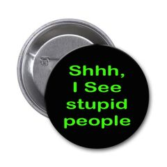 Silly quote on choice of pin or magnet CH596