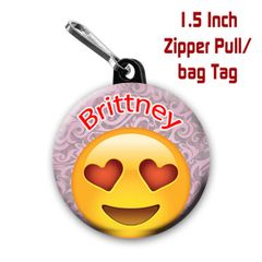 Personalized 1.5 Inch Love Emoji Zipper Pull/Bag Tag with Name
