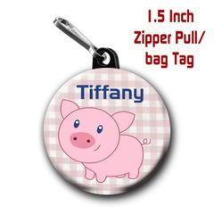 Piggy zipper pull, pin, or magnet personalized with name of choice CH565