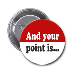 Silly quote on choice of pin or magnet CH181