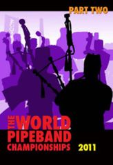 2011 World Pipeband Championships - Pt 2 DVD