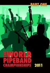 2011 World Pipe Band Championships - Pt 1 DVD