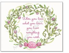 Rose Wreath Print - When you love what you have, you have everything you need