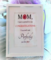 Mom, I just wanted to say... Framed Print