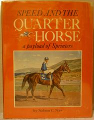 Speed and the Quarter Horse by Nelson C. Nye