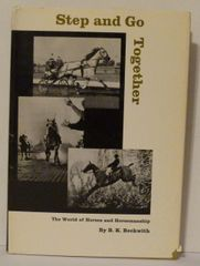 Step and Go Together A World of Horses and Horseanship by B.K. Beckwith