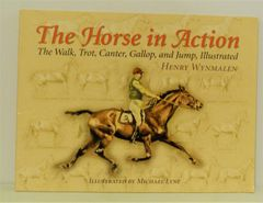 The Horse in Action - Walk, Trot, Canter, Gallop and Jump Illustrated by Henry Wynmalen Illustrated by Michael Lyne