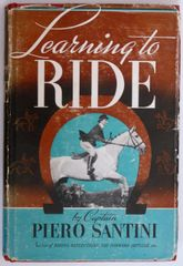 Learning to Ride by Captain Piero Santini